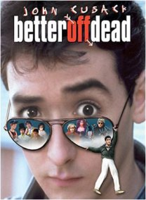 better off dead cusack