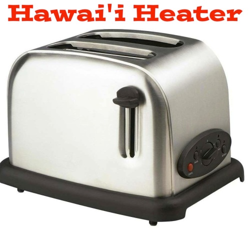 Hawaii Winter Heating Toaster